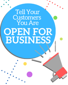 Tell Your Customers You Are Open For Business